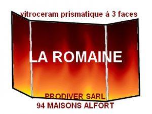 Prismatique LA ROMAINE